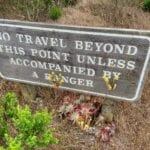 No Travel Beyond This Point Unless Accompanied by a Ranger